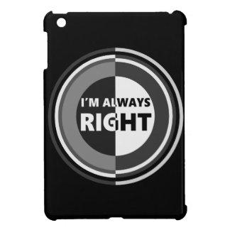 I'm always right. iPad mini covers