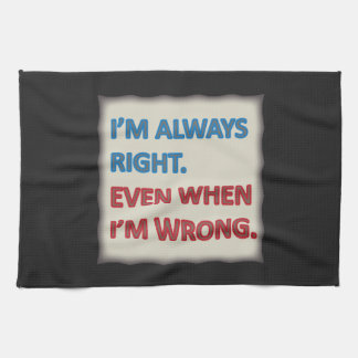 I'm Always Right Hand Towel