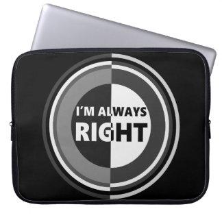 I'm always right. laptop sleeve