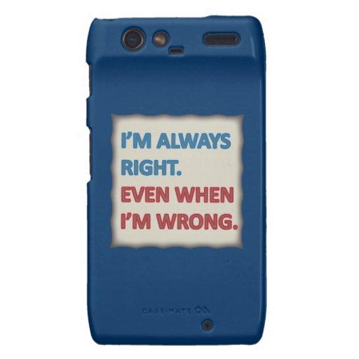 I'm Always Right Motorola Droid RAZR Covers
