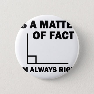I'm always right pinback button