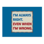I'm Always Right Post Card