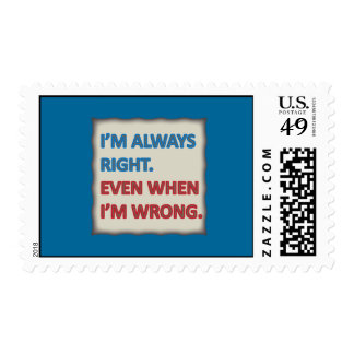 I'm Always Right Postage Stamp