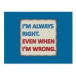 I'm Always Right Postcard
