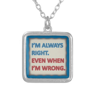 I'm Always Right Silver Plated Necklace