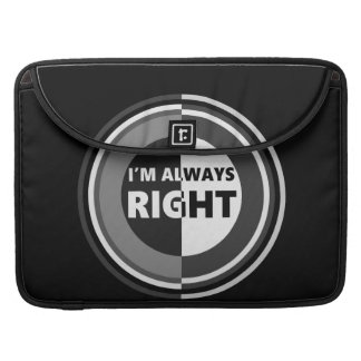 I'm always right. sleeve for MacBook pro