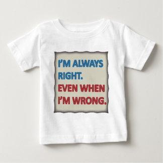 I'm Always Right T Shirt