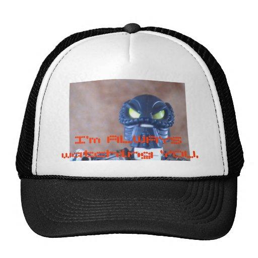 I'm ALWAYS watching YOU. Trucker Hat