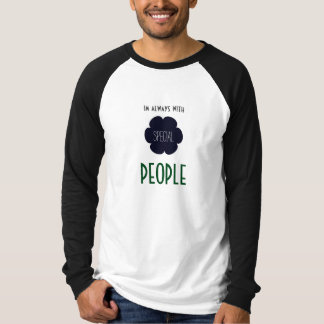 im always with special people T-Shirt
