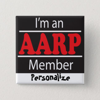 I'm an AARP Member - Funny Button
