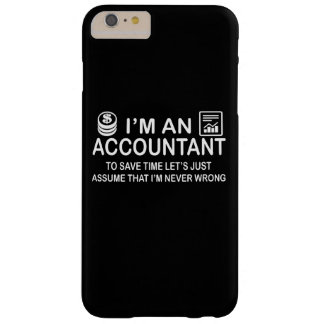 I'm an Accountant Barely There iPhone 6 Plus Case