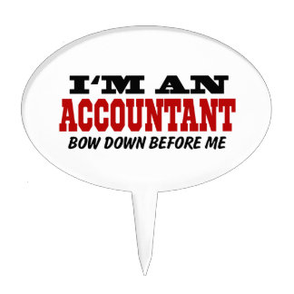 I'm An Accountant Bow Down Before Me Cake Topper
