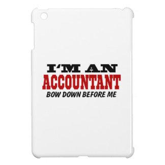 I'm An Accountant Bow Down Before Me iPad Mini Cover