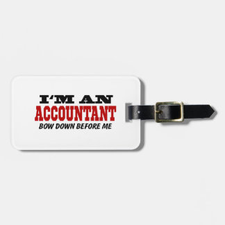 I'm An Accountant Bow Down Before Me Luggage Tag