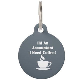 I'M An Accountant, I Need Coffee! Pet ID Tag