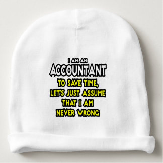 I'M AN ACCOUNTANT, TO SAVE TIME, LET'S ASSUME... BABY BEANIE