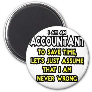 I'M AN ACCOUNTANT, TO SAVE TIME, LET'S ASSUME... MAGNET