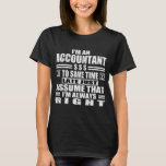 I'M AN ACCOUNTANT TO SAVE TIME T-Shirt