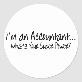 Im An Accountat Whats Your Super Power Classic Round Sticker