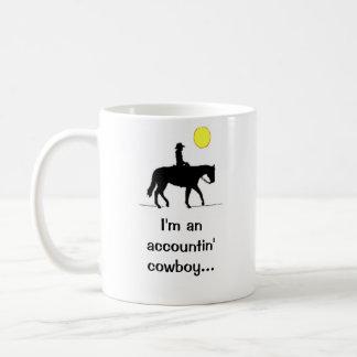I'm an accountin' cowboy.... coffee mug