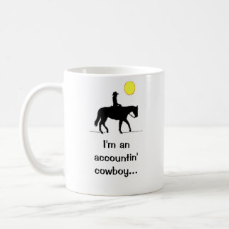 I'm an accountin' cowboy.... classic white coffee mug
