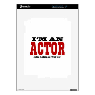 I'm An Actor Bow Down Before Me iPad 2 Skins