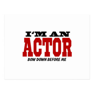 I'm An Actor Bow Down Before Me Postcard