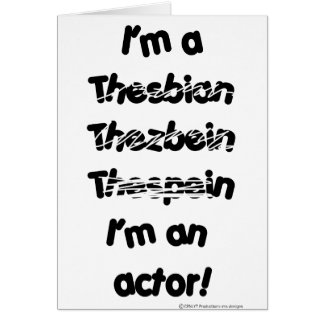 I'm An Actor (For Light Colored Products) Card