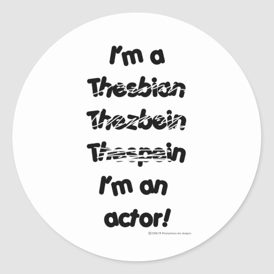 I'm An Actor (For Light Colored Products) Classic Round Sticker