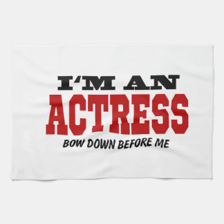 I'm An Actress Bow Down Before Me Towel