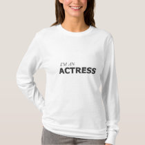I'M AN ACTRESS/GYNECOLOGIC-OVARIAN CANCER T-Shirt
