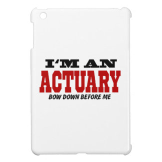 I'm An Actuary Bow Down Before Me iPad Mini Cover