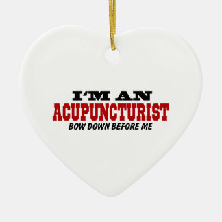 I'm An Acupuncturist Bow Down Before Me Ceramic Ornament