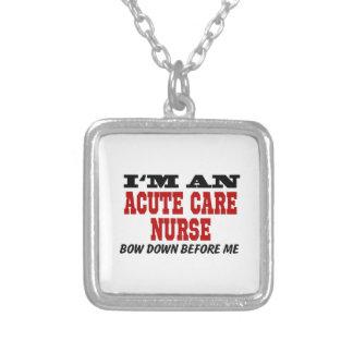 I'm An Acute Care Nurse Bow Down Before Me Square Pendant Necklace