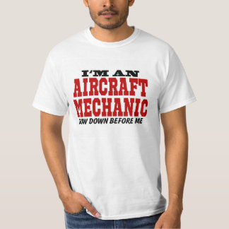 I'm An Aircraft Mechanic Bow Down Before Me Shirt