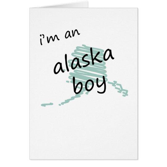 I'm an Alaska Boy Card