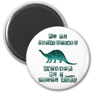 I'm an Apatosaurus 2 Inch Round Magnet