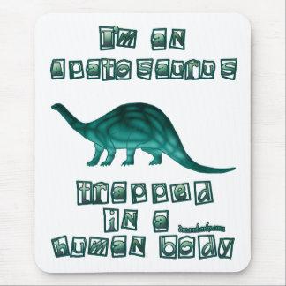I'm an Apatosaurus Mouse Pad