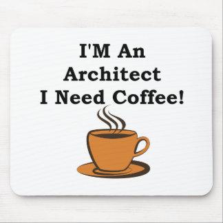 I'M An Architect, I Need Coffee! Mouse Pad