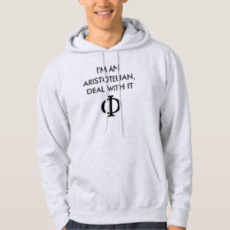 I'M AN  ARISTOTELIAN, DEAL WITH IT HOODIE