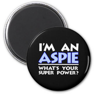 I'm an Aspie. What's Your Super Power? 2 Inch Round Magnet