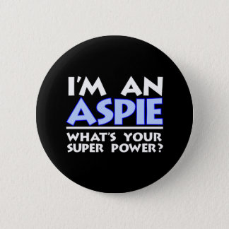 I'm an Aspie. What's Your Super Power? Button