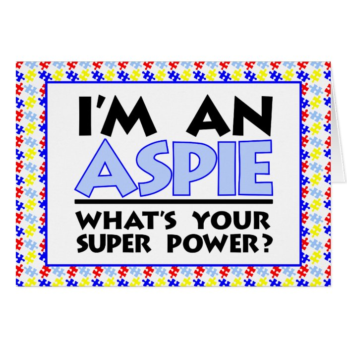I'm an Aspie. What's Your Super Power? Card
