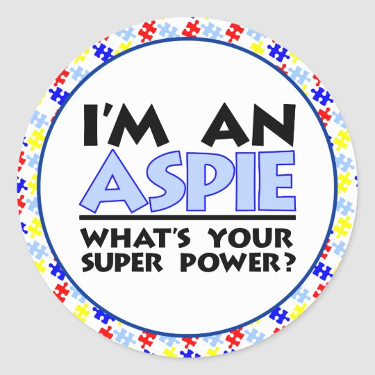 I'm an Aspie. What's Your Super Power? Classic Round Sticker