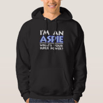 I'm an Aspie. What's Your Super Power? Hoodie