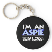 I'm an Aspie. What's Your Super Power? Keychain