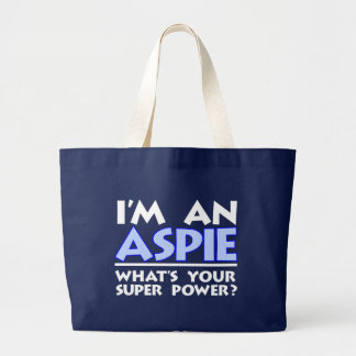 I'm an Aspie. What's Your Super Power? Large Tote Bag