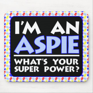 I'm an Aspie. What's Your Super Power? Mouse Pad
