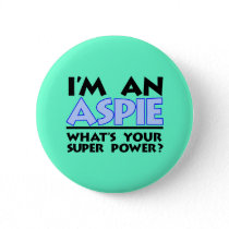 I'm an Aspie. What's Your Super Power? Pinback Button