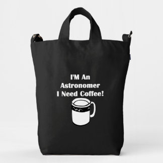 I'M An Astronomer, I Need Coffee! Duck Bag